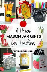a dozen mason jar gifts for teachers