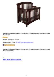 Westwood Design Stratton Convertible Crib Westwood Design Stratton Convertible Crib With Guard Rail