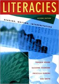 Amazon.com: Literacies: Reading, Writing, Interpretation (Second Edition)  (9780393975376): Brunk, Terence, Diamond, Suzanne, Perkins, Priscilla,  Smith, Ken: Books