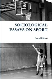 sociological essays on sport by luca bifulco paperback lulu shop