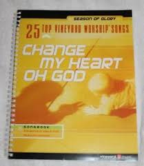 Details About Change My Heart Oh God Songbook 25 Top Vineyard Worship Songs Piano Vocal