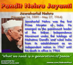 latest pictures and images of nehru jayanti  pandit nehru jayanti what we need is a generation of peace