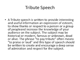persuasive speech definition a persuasive speech is written to  tribute speech a tribute speech is written to provide interesting and useful information an expression of