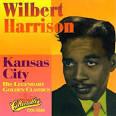 Kansas City: The Best of Wilbert Harrison