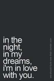 Dream Lover Quotes Best Of 24 Best Dream Lover Images On Pinterest Words Favorite Quotes And