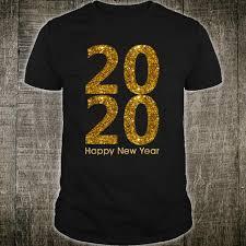 Happy New Year Shirt Design Happy New Year 2020 Family Shirt