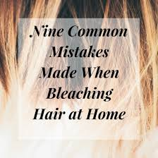 Bleach Relationships Chart Top Nine Mistakes Made When Bleaching Hair At Home Bellatory