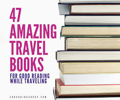 list for traveling 47 best travel books of all time the ultimate list of