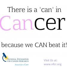 Quotes About Cancer Inspiration NFCR On Twitter There Is A CAN In CANcer Because We CAN Beat It