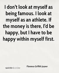 Quotes About Being Happy With Yourself First Best of Florence Griffith Joyner Quotes QuoteHD