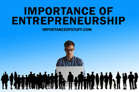 importance of entrepreneurship essay and speech importance of entrepreneurship