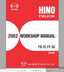 hino fd fe ff sg engine service manual auto repair hino fd fe ff sg engine service manual 2002 size 149mb language english type pdf pages 374mb
