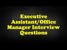 Interview Questions For Executive Assistants Executive Assistant Office Manager Interview Questions Youtube