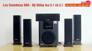 Loa vi tính Bluetooth Soundmax B60 5.1 - Thổi bùng không gian âm nhạc tại  nhà - YouTube
