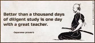 Better Than A Thousand Days Of Diligent Study Is One Day With A