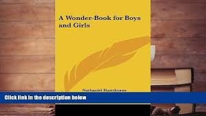 pdf free a wonder book for boys and s nathaniel hawthorne for ipad video dailymotion