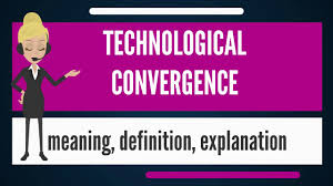 What Is Convergence What Is Technological Convergence What Does Technological
