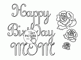 Small Picture Happy Birthday Mom coloring page for kids holiday coloring pages