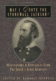 Stonewall Jackson Quotes Awesome May I Quote You Stonewall Jackson Books May I Quote You