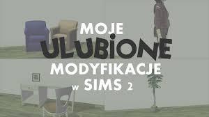 Moje ulubione modyfikacje w Sims 2 | by Karla - YouTube