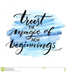 Trust The Magic Of New Beginnings Quotes Daily Motivational Quotes