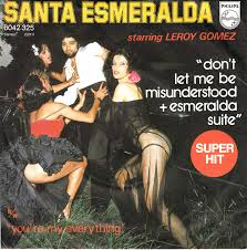 Santa Esmeralda / starring Leroy Gomez / don't let me be misunderstood / Youre  My Everything / esmeralda suite / 1977 / Bildhülle / Philips 6042 325 /  6042325 / Deutsche Pressung / 7 Zoll 17cm Vinyl Single Schallplatte SP /  Keine CD /: Amazon.de: Musik