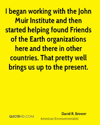 Quotes About Helping Others Simple David R Brower Quotes QuoteHD