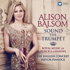 <b>Alison Balsom</b>: <b>Sound</b> the Trumpet - Royal Music of Purcell and ...