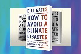 Bill Gates' new book on climate change offers a real-world plan for avoiding  a 'disaster'