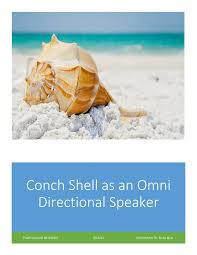 Conch Shell as an Omni Directional Speaker CONCH SHELL AS A ...
