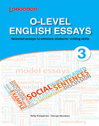 o level english essays scholastic asia o level english essays 3