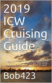 Icw Navigation Charts 2019 Icw Cruising Guide Your Guide By Bob423 For Safely Navigating Over 100 Hazards From New York To Key West Along The Atlantic Icw With Full Color