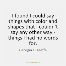 Georgia O Keeffe Quotes Impressive Georgia O'Keeffe Quotes StoreMyPic