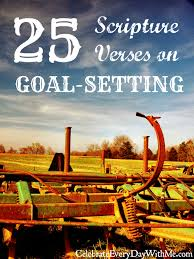 25 Scripture Verses On Goal Setting Celebrate Every Day With Me
