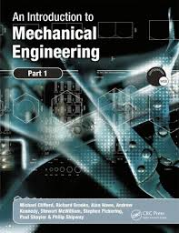 Mechanical Engineering Textbooks An Introduction To Mechanical Engineering Part 1 Crc Press Book