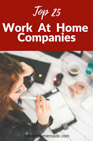 top work at home companies a heart homemade looking for the best work at home companies here s the list of the top 25