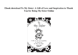 Ebook Download To My Sister A Gift Of Love And Inspiration To Thank Y Mesmerizing Love Inspiration Pics Download