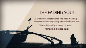 The Fading Soul Poems Quotes And Short Stories About Life And Love