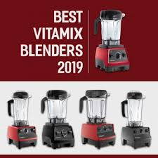 Vitamix Blender Comparison Chart The Best Vitamix Blenders In 2019 And Why They Are Worth