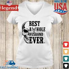 Skull Best As Hole Husband Ever Shirt,Sweater, Hoodie, And Long Sleeved,  Ladies, Tank Top