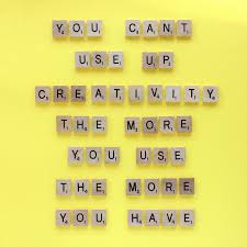 Quote Spy Gorgeous You Can't Use Up Creativity The More You Use The More You Have