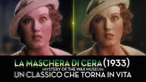 LA MASCHERA DI CERA (1933) - Un classico dell'horror che torna in vita -  YouTube