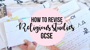How To Revise A Paper How To Revise Religious Studies Gcse Get A Grade 9