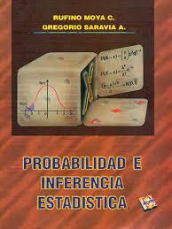 Probabilidad E Inferencia Estadistica Rufino Moya C. Gregorio.