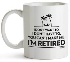 funny retirement gifts for women men dad mom valentines day husband wife boyfriend humorous retirement coffee mug gift retired mugs customized mugs