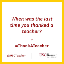 have you thanked a teacher today blog usc rossier online during this year s teacher appreciation week 5 9 and national teacher day 6th we would like to thank teachers everywhere for the work they do