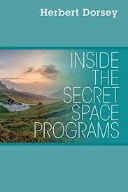 Inside the Secret Space Programs, Dorsey, Herbert - Amazon.com