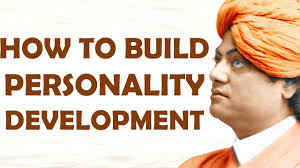 swami vivekananda on personality development  swami vivekananda on personality development