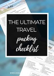 Packing Check List The Ultimate Travel Checklist A Travel Packing List For