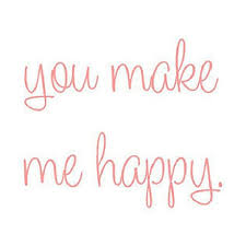 You Make Me Happy Quotes Custom You Make Me Happy Love Quotes IMG